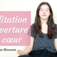 MÉDITATION D'OUVERTURE DU COEUR